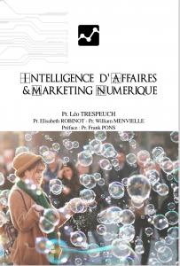 Intelligence d'affaires et marketing numérique par Léo Trespeuch, Elisabeth Robinot et William Menvielle